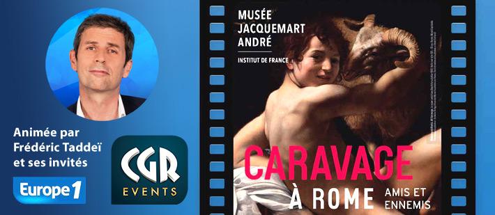 Expo-ciné peinture Caravage à Rome, Frédéric Taddeï et ses invités